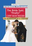 The Bride Said, 'Finally!' (Mills & Boon American Romance)