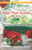 Sugar Plum Season (Mills & Boon Love Inspired) (Barrett's Mill, Book 2)