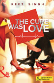 The Cure Was Love