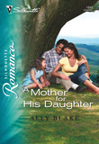 A Mother for His Daughter (Mills & Boon Silhouette)