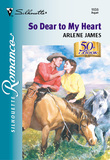 So Dear To My Heart (Mills & Boon Silhouette)