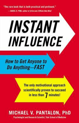 Instant Influence: How to Get Anyone to Do Anything--Fast