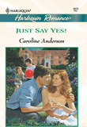 Just Say Yes (Mills & Boon Cherish)