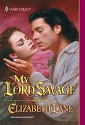 My Lord Savage (Mills & Boon Historical)