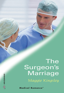 The Surgeon's Marriage (Mills & Boon Medical)