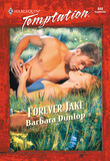 Forever Jake (Mills & Boon Temptation)