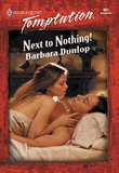 Next To Nothing! (Mills & Boon Temptation)