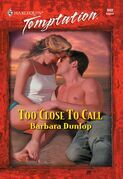 Too Close To Call (Mills & Boon Temptation)