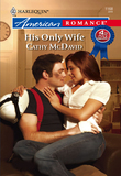 His Only Wife (Mills & Boon American Romance)