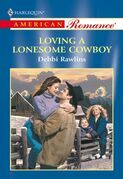 Loving A Lonesome Cowboy (Mills & Boon American Romance)