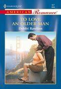 To Love An Older Man (Mills & Boon American Romance)