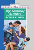 The Mommy Makeover (Mills & Boon American Romance)