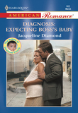 Diagnosis: Expecting Boss's Baby (Mills & Boon American Romance)