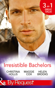 Irresistible Bachelors: The Count of Castelfino / Secretary by Day, Mistress by Night / Sweet Surrender with the Millionaire (Mills & Boon By Request)
