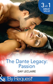 The Dante Legacy: Passion: Dante's Contract Marriage (The Dante Legacy, Book 4) / Dante's Ultimate Gamble (The Dante Legacy, Book 5) / Dante's Temporary Fiancée (The Dante Legacy, Book 6) (Mills & Boon By Request)