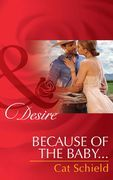 Because of the Baby... (Mills & Boon Desire) (Texas Cattleman's Club: After the Storm, Book 5)