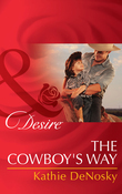 The Cowboy's Way (Mills & Boon Desire) (The Good, the Bad and the Texan, Book 4)