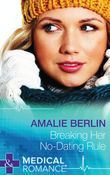 Breaking Her No-Dating Rule (Mills & Boon Medical) (New Year's Resolutions!, Book 2)