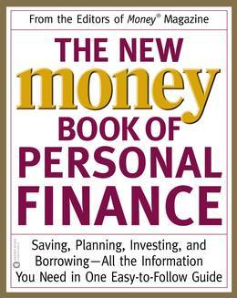 The New Money Book of Personal Finance: Saving, Planning, Investing, and Borrowing -- All the Information You Need in One Easy-to-Follow Guide