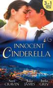 Innocent Cinderella: His Untamed Innocent / Penniless and Purchased / Her Last Night of Innocence (Mills & Boon M&B)