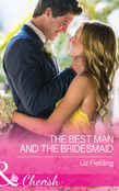 The Best Man And The Bridesmaid (Mills & Boon Cherish)