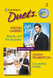 Beauty And The Bachelor: Beauty And The Bachelor / Counterfeit Daddy (Mills & Boon Silhouette)