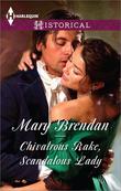 Chivalrous Rake, Scandalous Lady (Mills & Boon Historical)