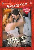 Mr. Right Now (Mills & Boon Temptation)