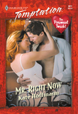 Mr. Right Now (Mills & Boon Temptation)