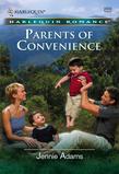 Parents Of Convenience (Mills & Boon Cherish)