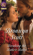 Breaking the Rake's Rules (Mills & Boon Historical) (Rakes of the Caribbean, Book 3)