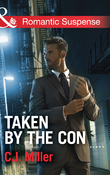 Taken by the Con (Mills & Boon Romantic Suspense)