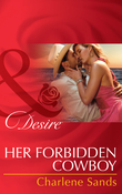 Her Forbidden Cowboy (Mills & Boon Desire) (Moonlight Beach Bachelors, Book 1)