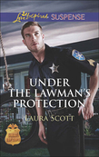 Under the Lawman's Protection (Mills & Boon Love Inspired Suspense) (SWAT: Top Cops, Book 3)