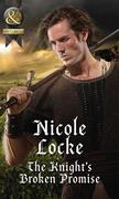 The Knight's Broken Promise (Mills & Boon Historical)