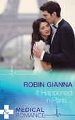 It Happened in Paris... (Mills & Boon Medical) (A Valentine to Remember, Book 2)