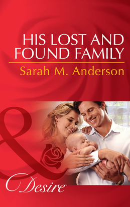 His Lost and Found Family (Mills & Boon Desire) (Texas Cattleman's Club: After the Storm, Book 6)