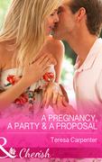 A Pregnancy, a Party & a Proposal (Mills & Boon Cherish)