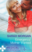 Emergency: Mother Wanted (Mills & Boon Medical)