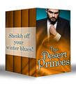 The Desert Princes: Sheikh Boss, Hot Desert Nights / Secret Sheikh, Secret Baby / Sheikh in the City / To Catch A Sheikh (Mills & Boon e-Book Collections)