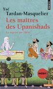 Les Maîtres des Upanishads (inédit)