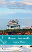 Saving Home (Mills & Boon Heartwarming) (Ladera by the Sea, Book 4)