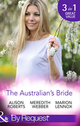 The Australian's Bride: Marrying the Millionaire Doctor / Children's Doctor, Meant-to-be Wife / A Bride and Child Worth Waiting For (Mills & Boon By Request)