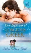 One Night with a Gorgeous Greek: Doukakis's Apprentice / Not Just the Greek's Wife / After the Greek Affair (Mills & Boon M&B)