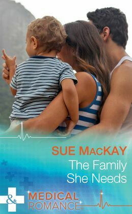 The Family She Needs (Mills & Boon Medical)