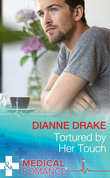 Tortured by Her Touch (Mills & Boon Medical)