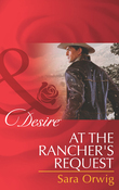 At the Rancher's Request (Mills & Boon Desire) (Lone Star Legends, Book 3)
