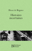 Histoires incertaines