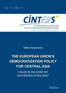 The European Union's Democratization Policy for Central Asia: Failed in Success or Succeeded in Failure?