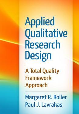 Applied Qualitative Research Design: A Total Quality Framework Approach